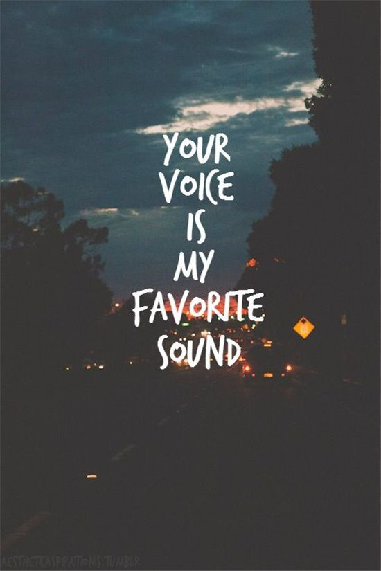 Your Voice Is A Favorite Sound Images Of Love Quotes For Boyfriend