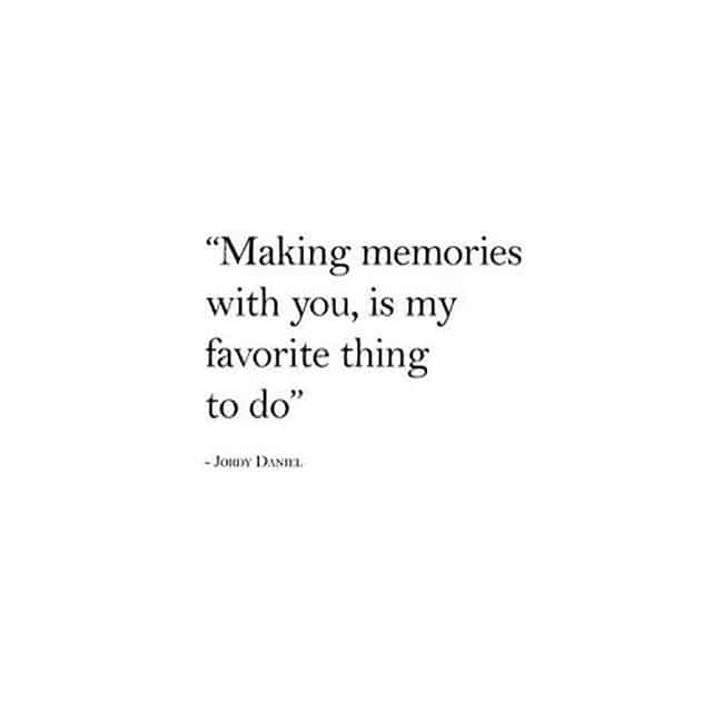 Making Memories With You Cute Boyfried Quote