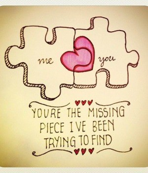 You're The Missing Piece I've Been Trying To Find