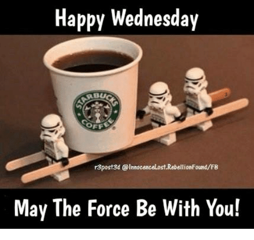 Happy Wednesday May The Force Be With You Meme