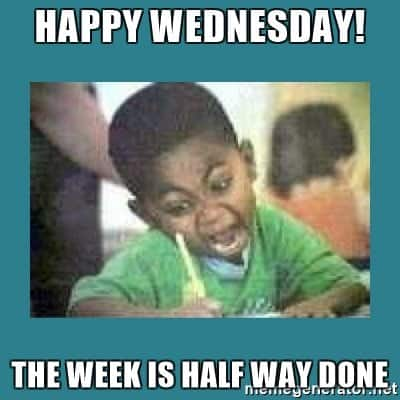 Hilarious Happy Wednesday Meme The Week Is Half Way Done