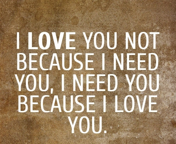 I Need You Because I Love You Text Messages For Him and Her