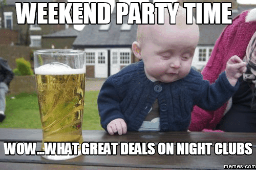 Weekend Party Time Wow What Great Deals On Night Clubs