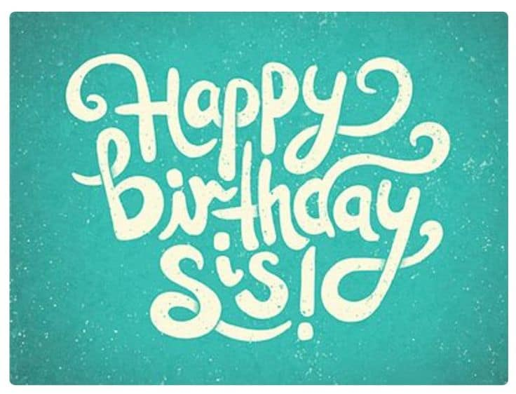 Happy Birthday to My Sister Messages - For Big and Younger Sisters