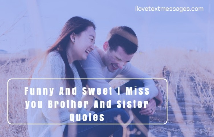 Miss Brother And Sister quotes