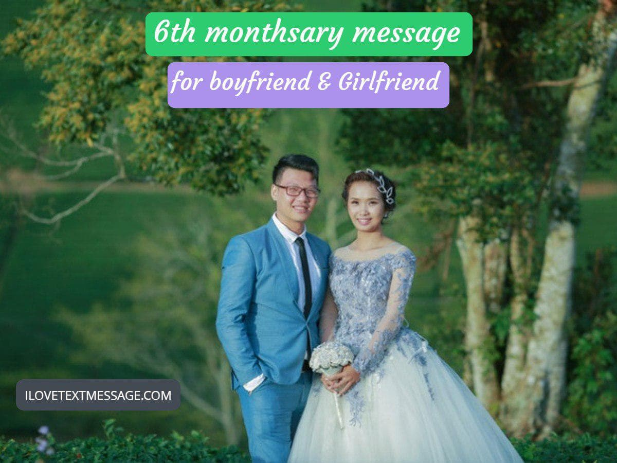 6th monthsary message for boyfriend and girlfriend  6th